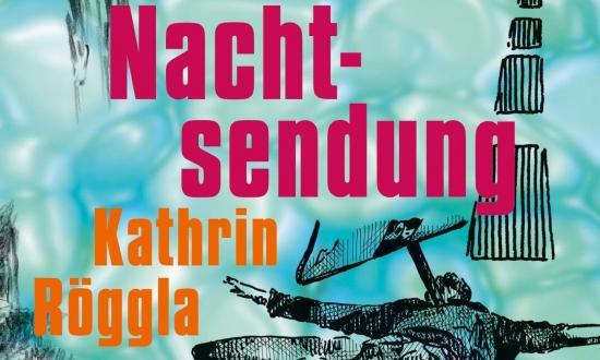 Bild Kathrin Röggla - Nachtsendung: unheimliche Geschichten